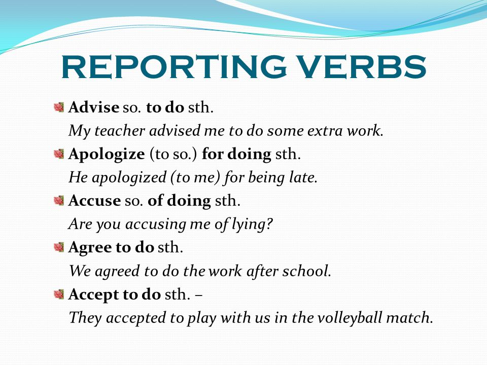 REPORTING VERBS Advise so. to do sth.