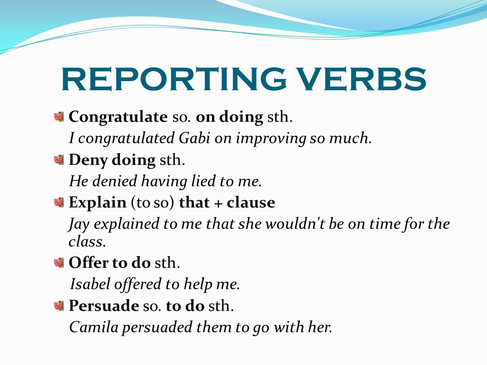 REPORTING VERBS Congratulate so. on doing sth.