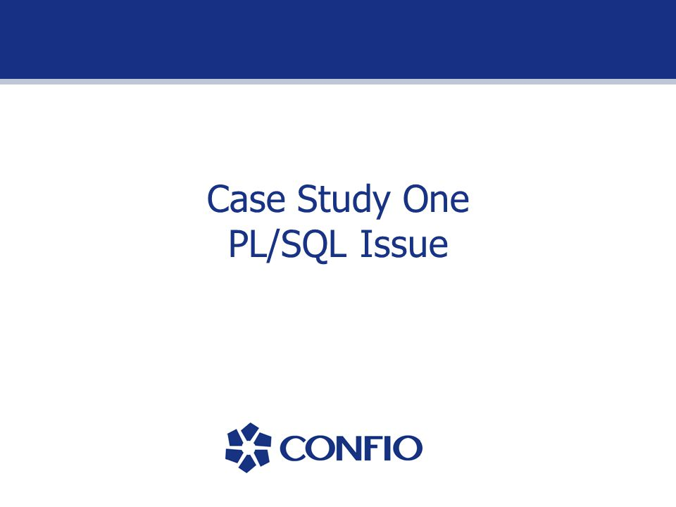 Case Study One PL/SQL Issue