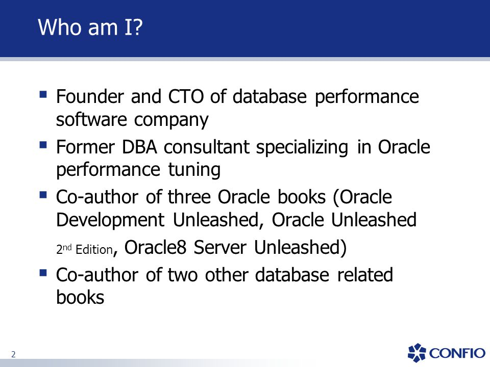 Who am I Founder and CTO of database performance software company