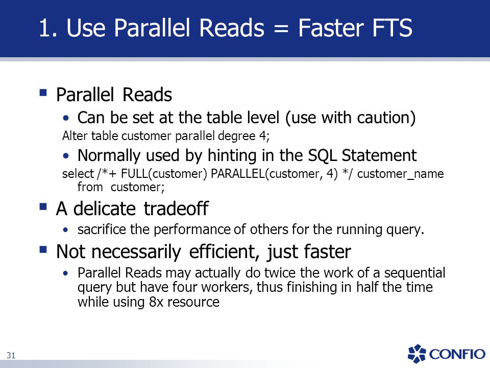 1. Use Parallel Reads = Faster FTS