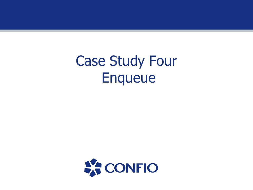 Case Study Four Enqueue