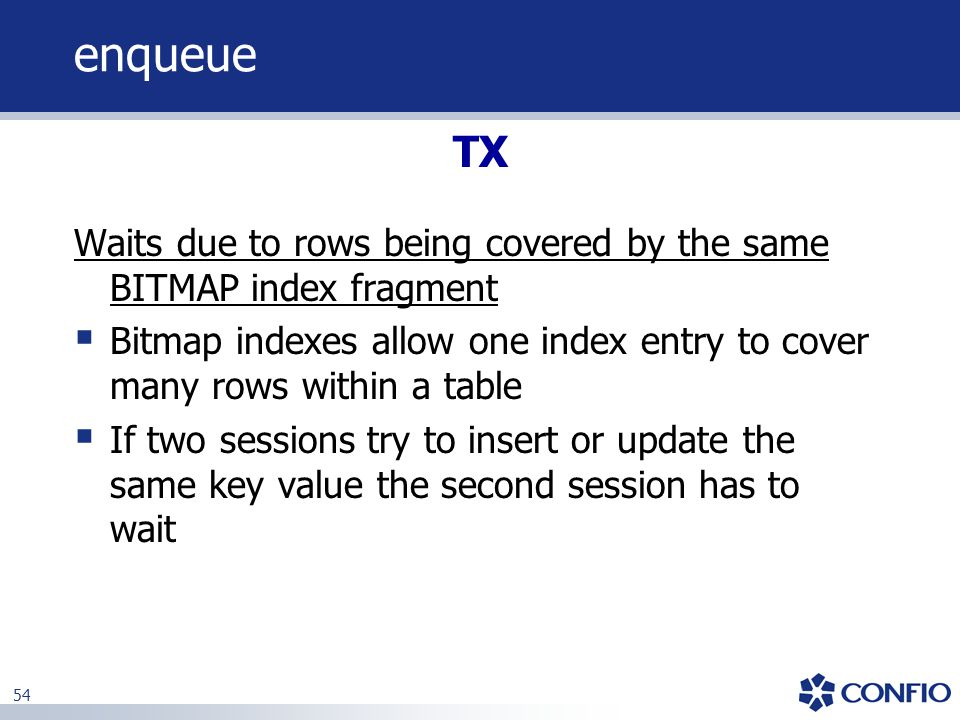 enqueue TX. Waits due to rows being covered by the same BITMAP index fragment.