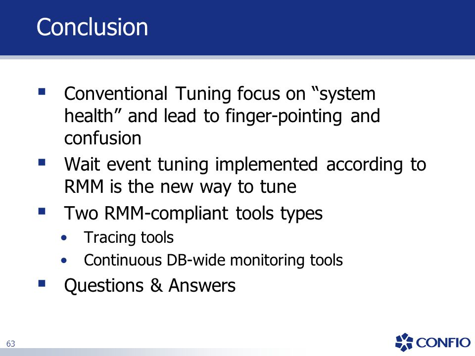 Conclusion Conventional Tuning focus on system health and lead to finger-pointing and confusion.