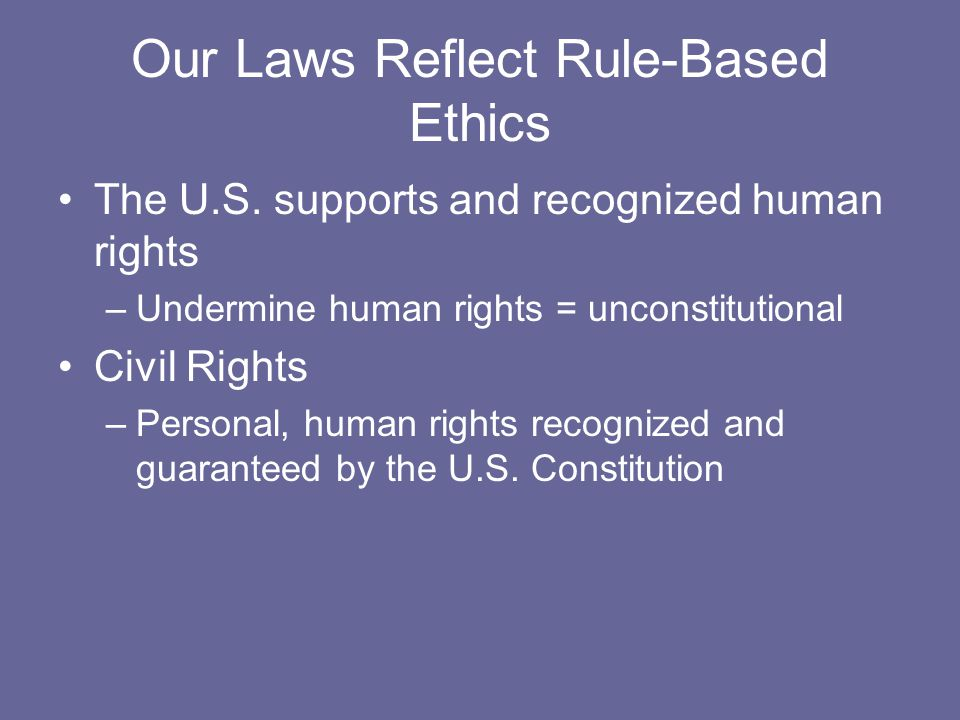 Our Laws Reflect Rule-Based Ethics