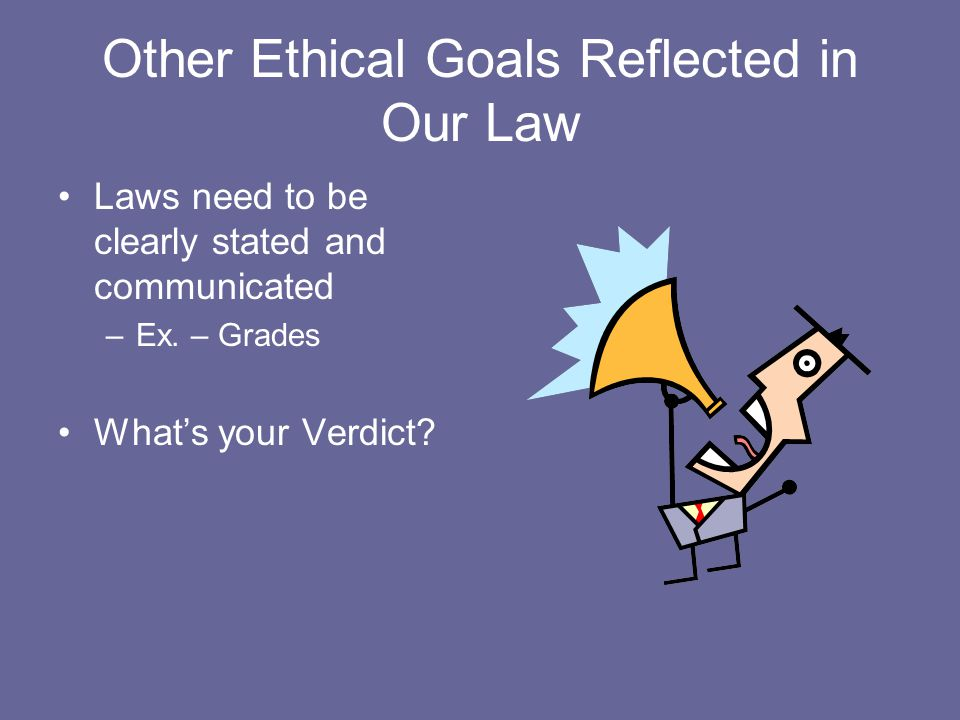 Other Ethical Goals Reflected in Our Law