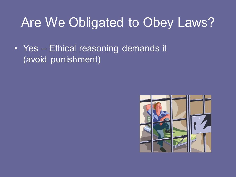 Are We Obligated to Obey Laws