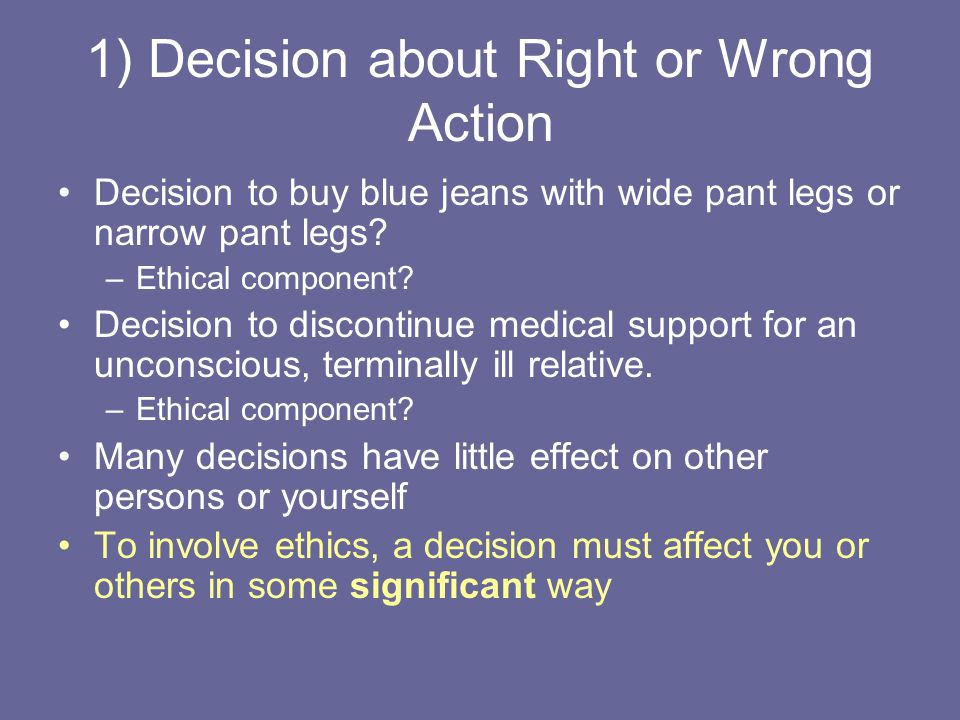 1) Decision about Right or Wrong Action