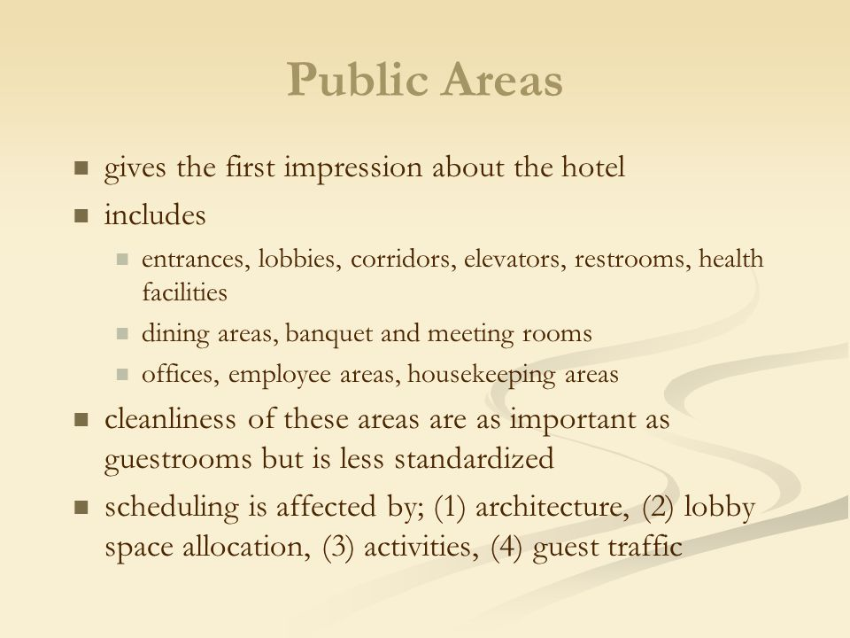 Public Areas gives the first impression about the hotel includes