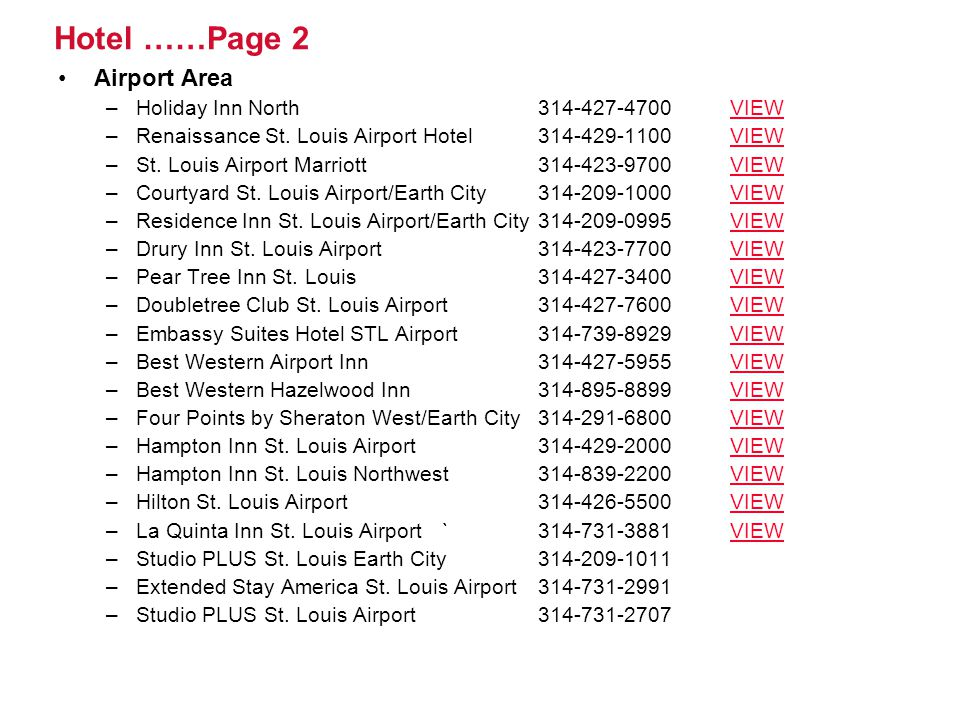 Hotel ……Page 2 Airport Area Holiday Inn North 314-427-4700 VIEW