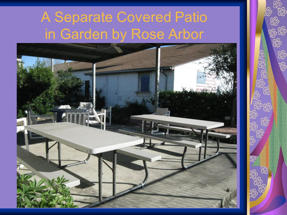 A Separate Covered Patio in Garden by Rose Arbor