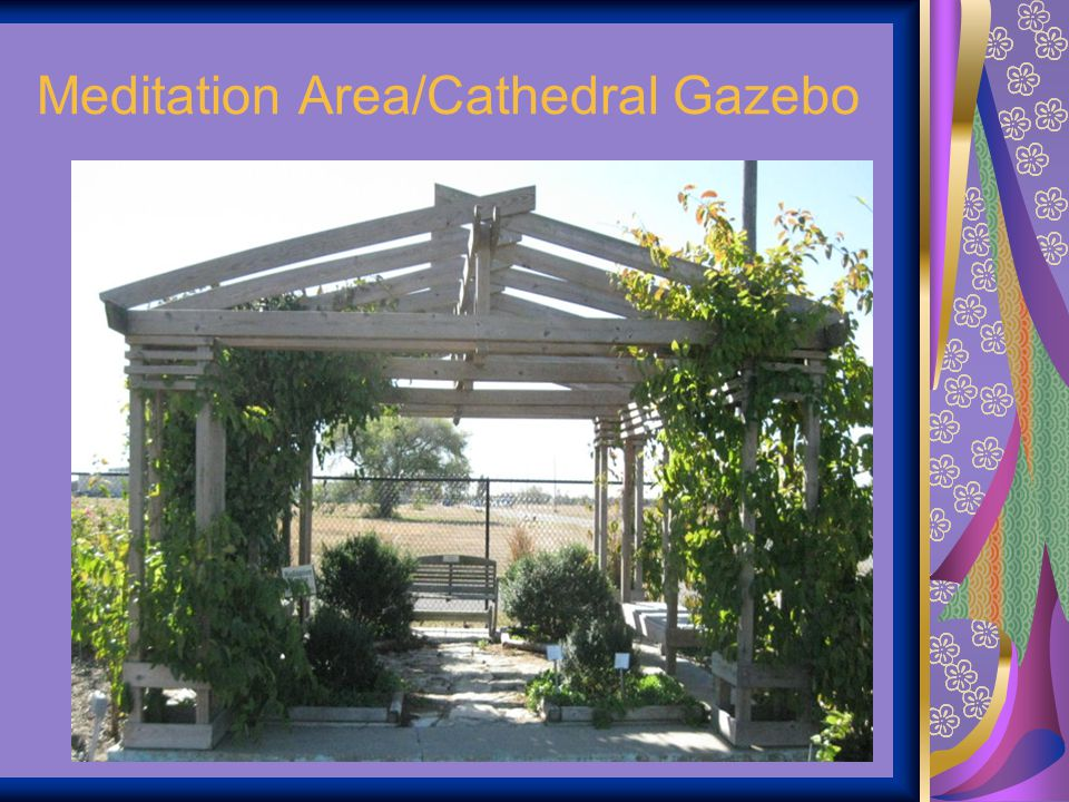 Meditation Area/Cathedral Gazebo