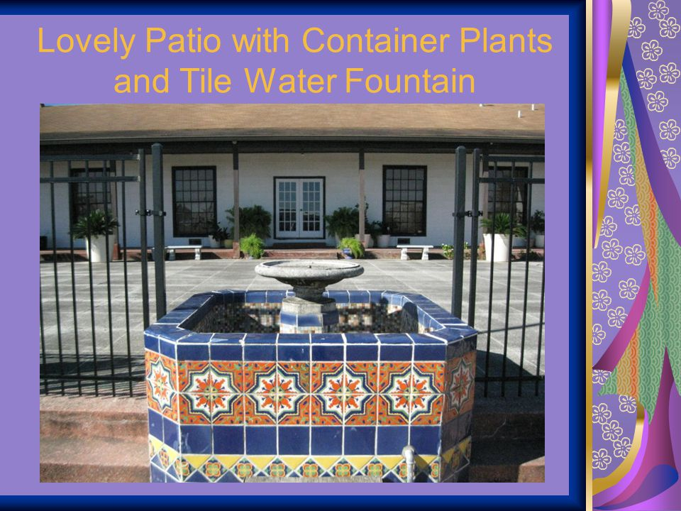 Lovely Patio with Container Plants and Tile Water Fountain