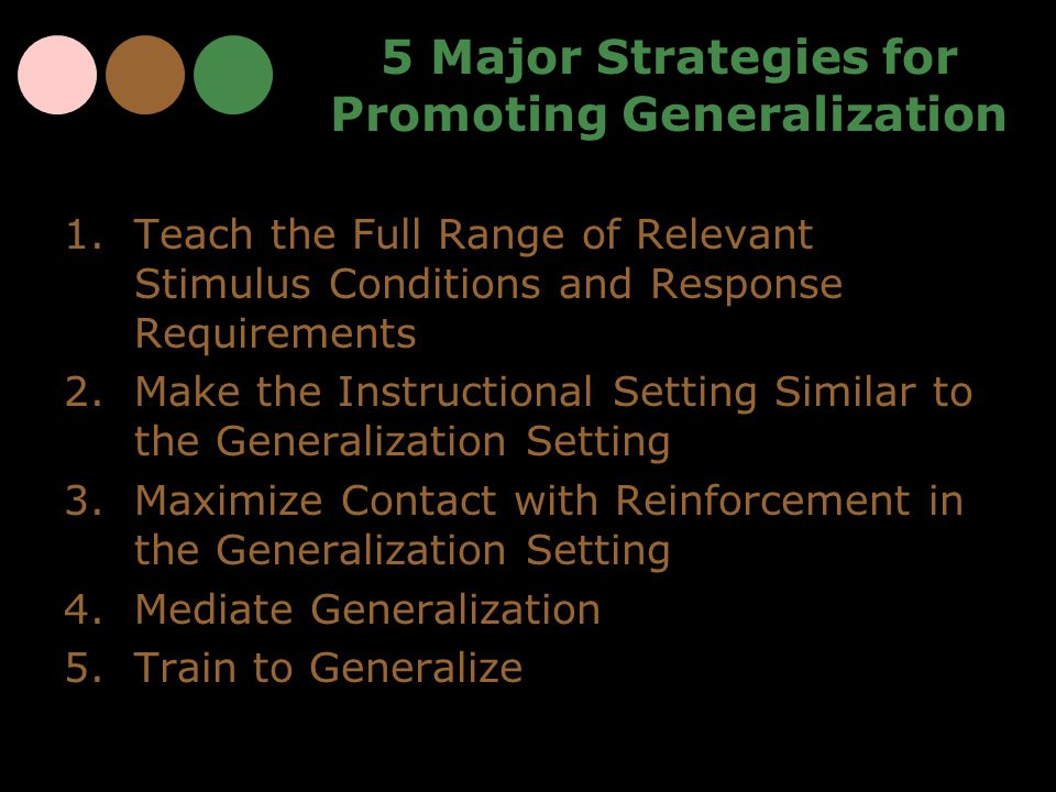 5 Major Strategies for Promoting Generalization