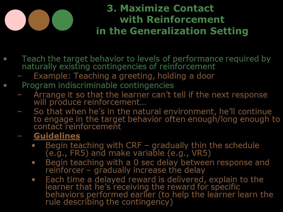 3. Maximize Contact with Reinforcement in the Generalization Setting