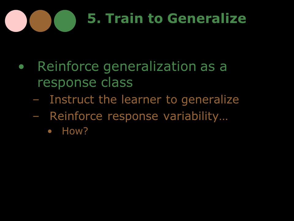 Reinforce generalization as a response class