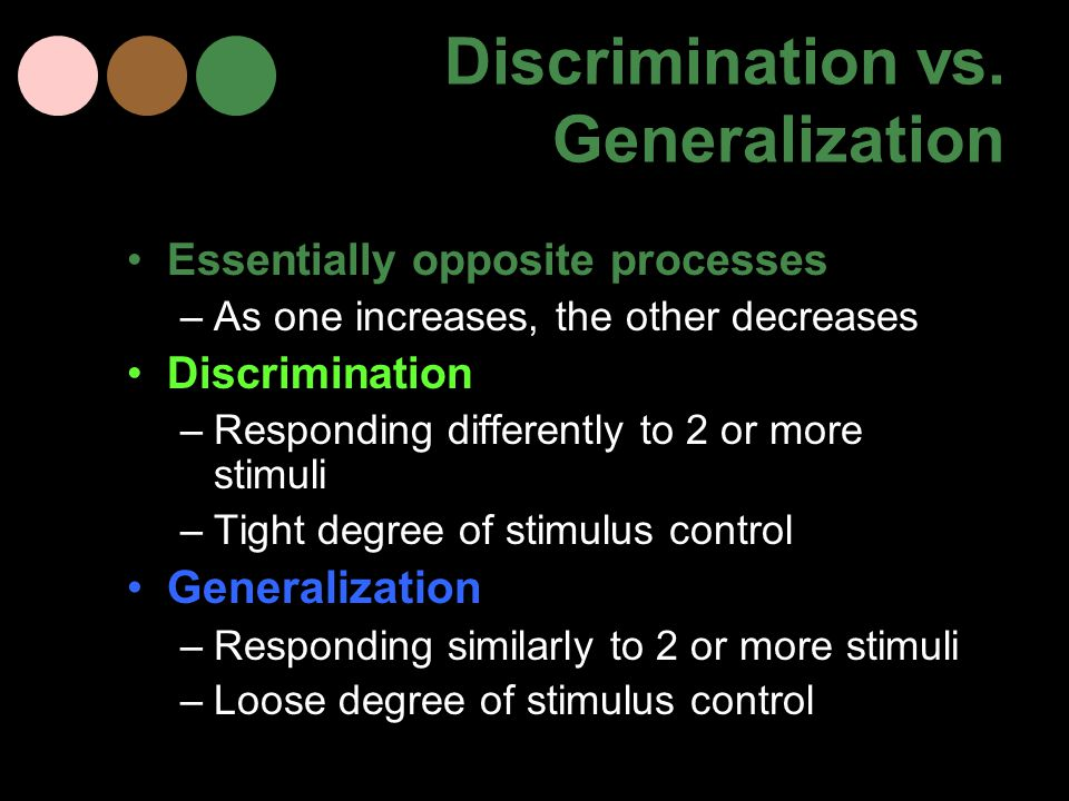 Discrimination vs. Generalization