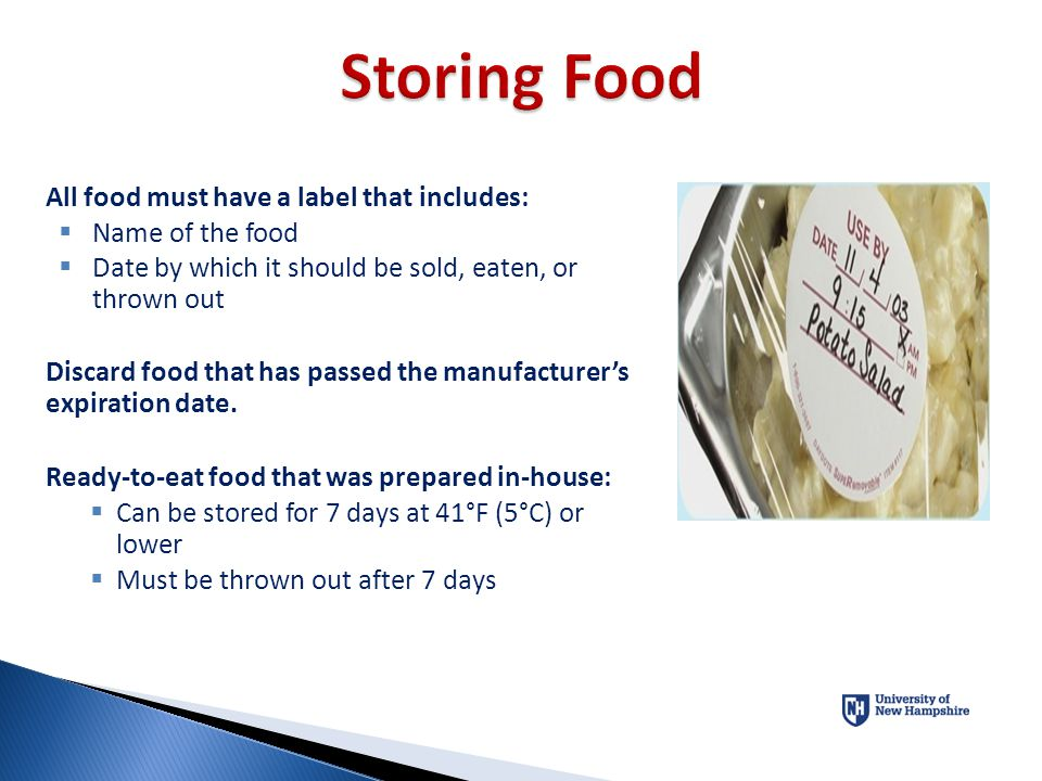 Storing Food All food must have a label that includes: