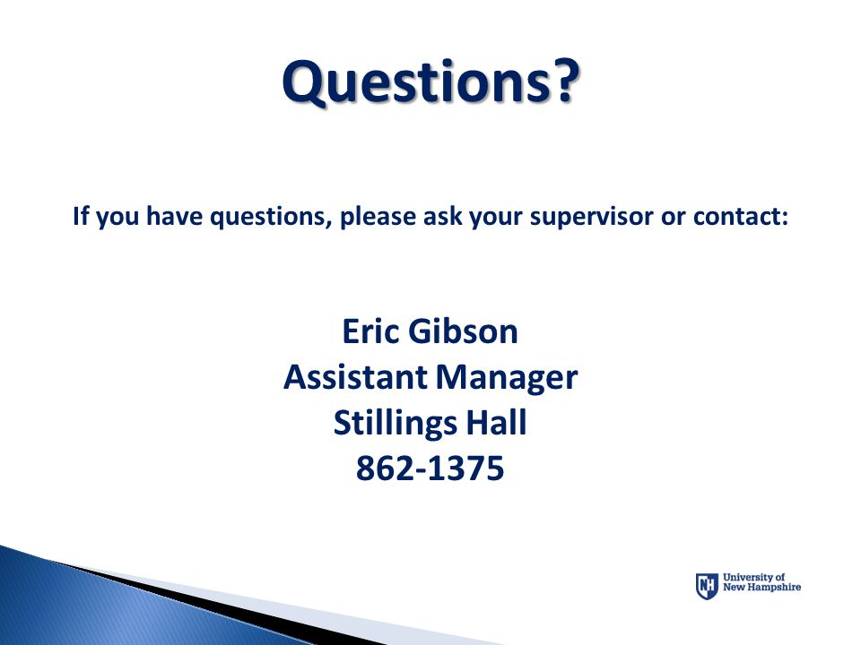 Questions Eric Gibson Assistant Manager Stillings Hall 862-1375