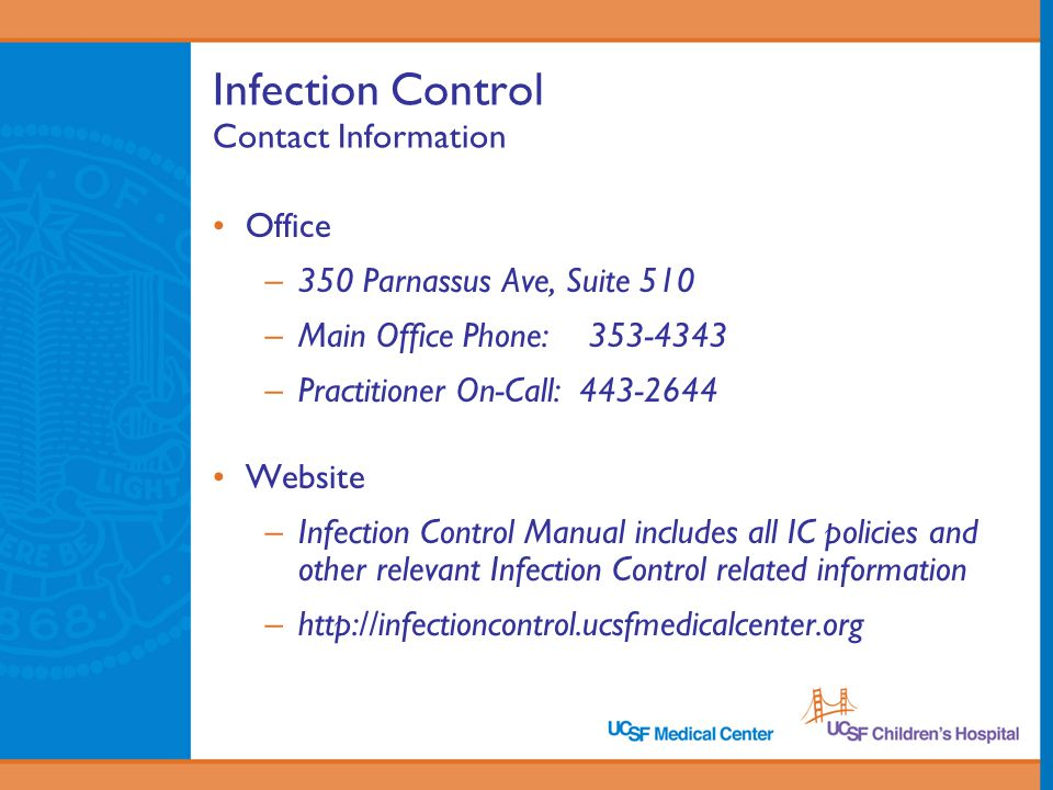 Infection Control Contact Information Office. 350 Parnassus Ave, Suite 510. Main Office Phone: 353-4343.