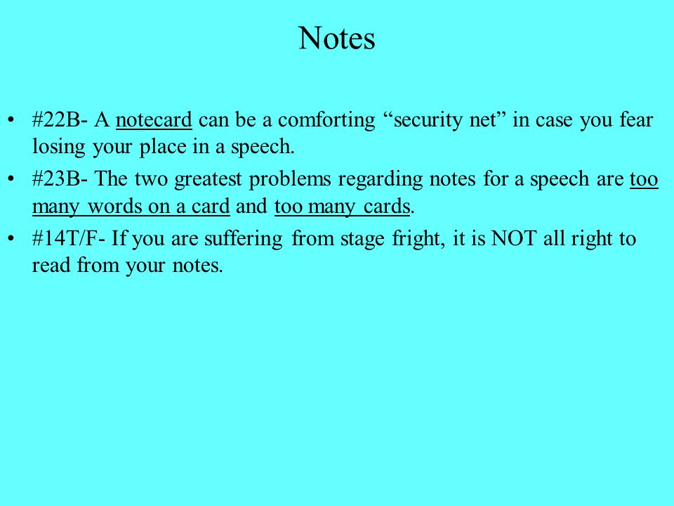 Notes #22B- A notecard can be a comforting security net in case you fear losing your place in a speech.