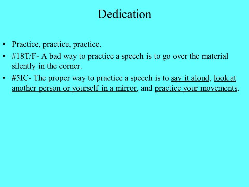 Dedication Practice, practice, practice.