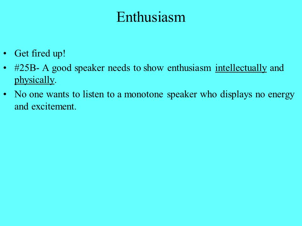 Enthusiasm Get fired up!
