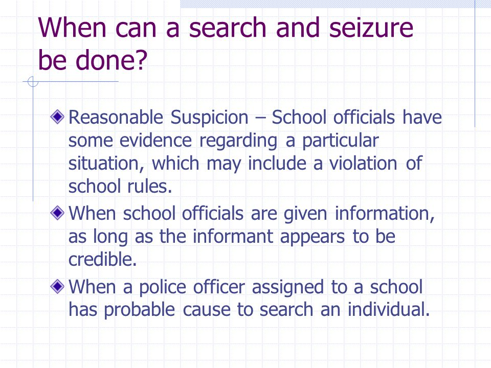 When can a search and seizure be done