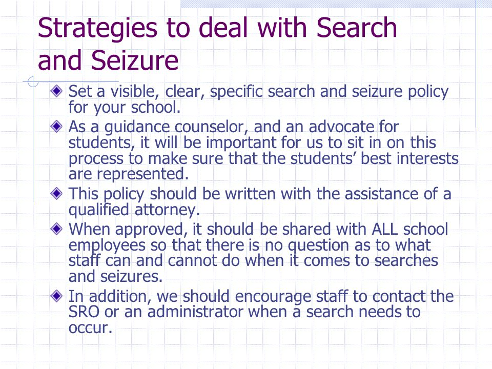 Strategies to deal with Search and Seizure