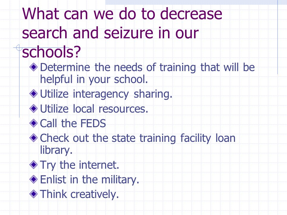 What can we do to decrease search and seizure in our schools