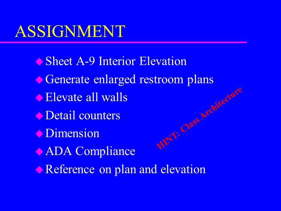 ASSIGNMENT Sheet A-9 Interior Elevation