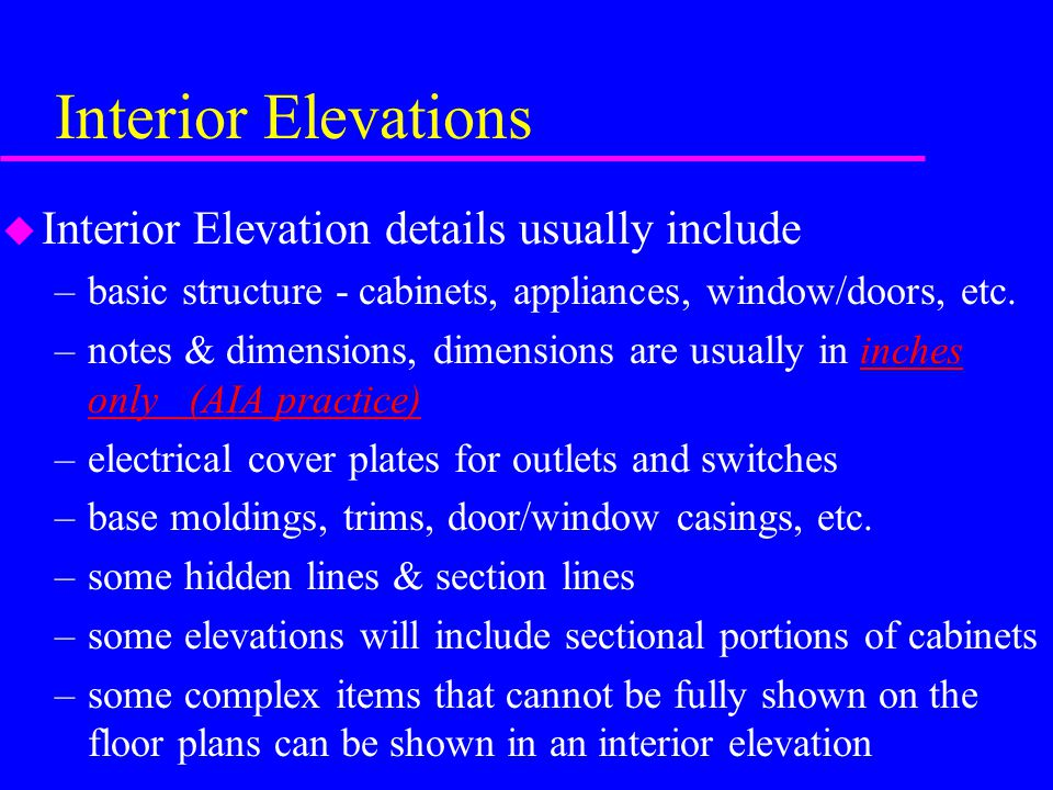 Interior Elevations Interior Elevation details usually include