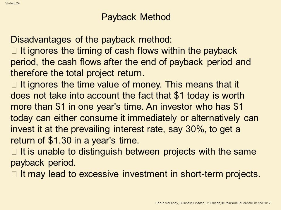 Payback Method Disadvantages of the payback method: