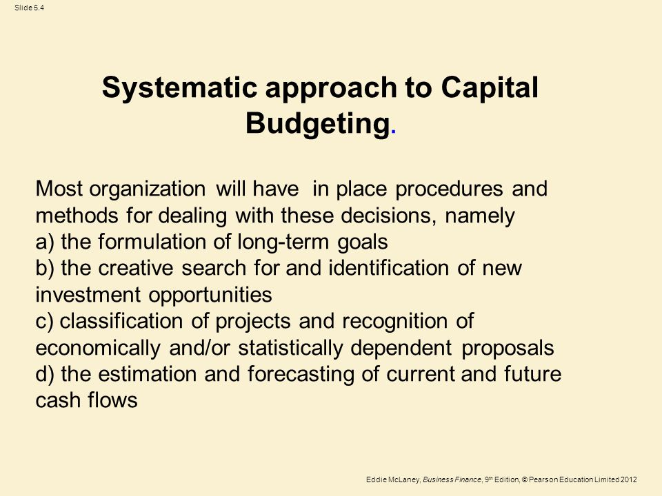 Systematic approach to Capital Budgeting.