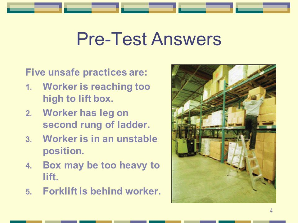 Pre-Test Answers Five unsafe practices are:
