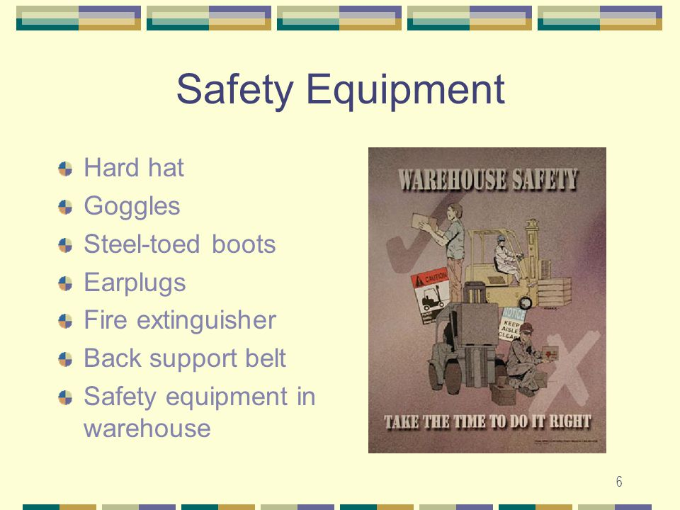 Safety Equipment Hard hat Goggles Steel-toed boots Earplugs