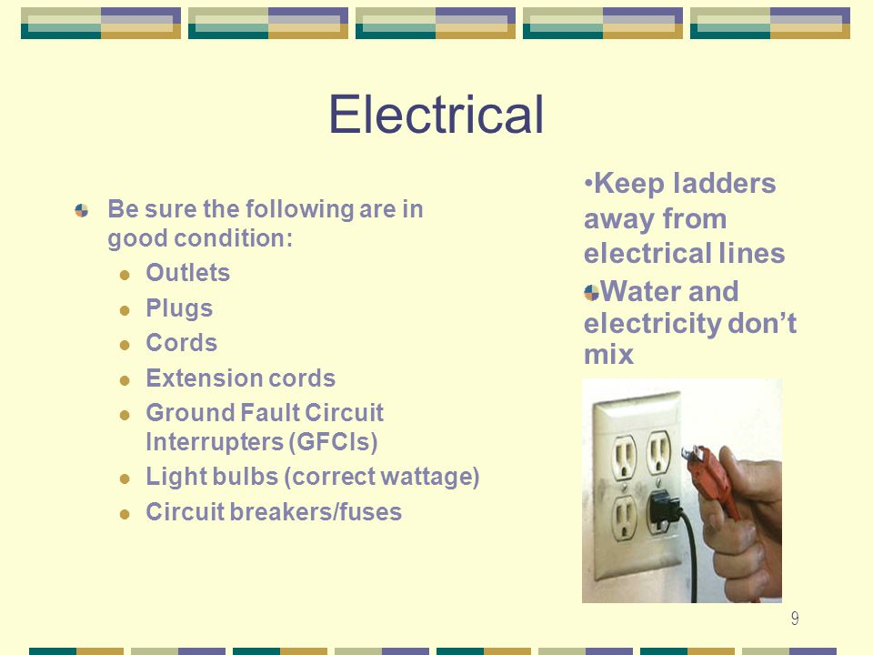 Electrical Keep ladders away from electrical lines