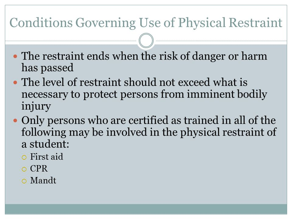 Conditions Governing Use of Physical Restraint