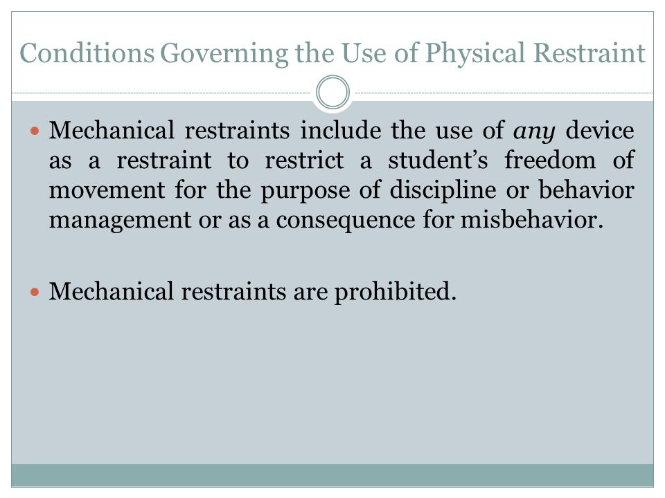 Conditions Governing the Use of Physical Restraint