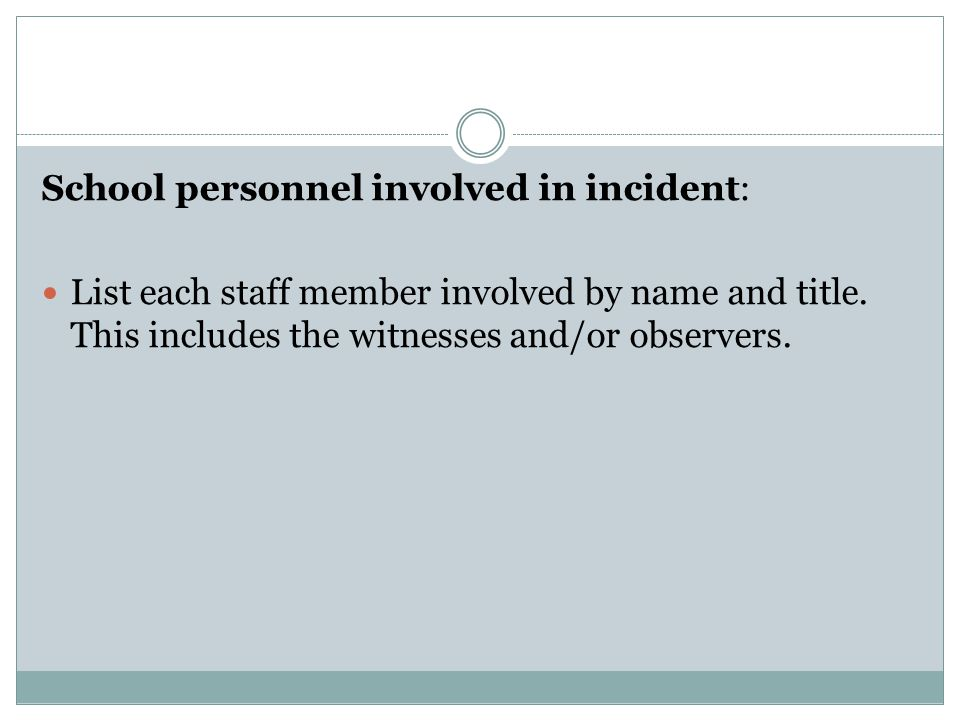 School personnel involved in incident: