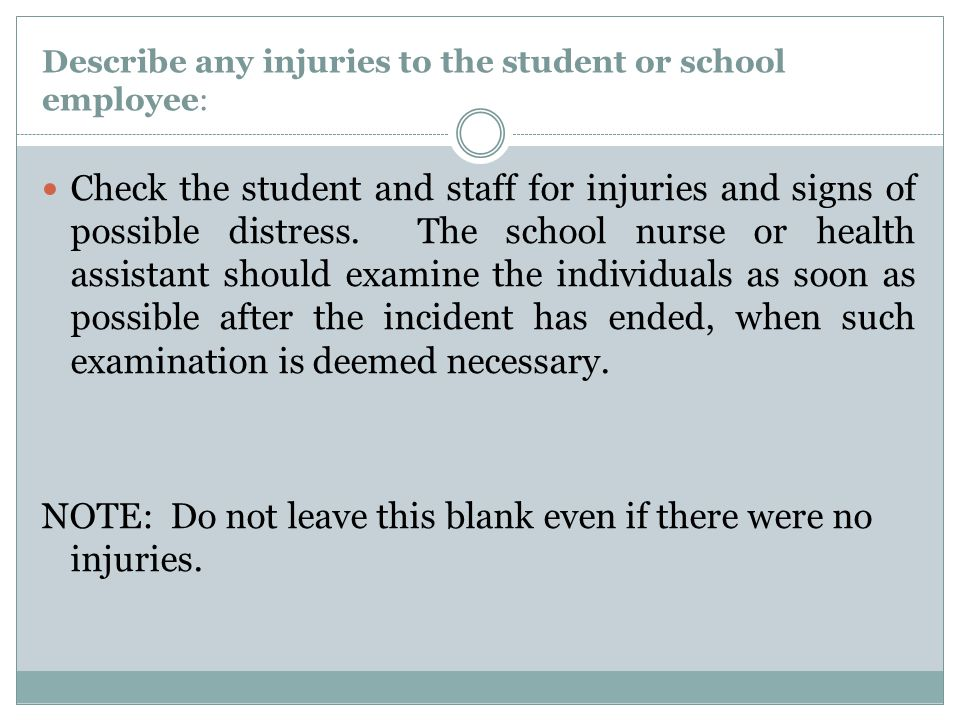 Describe any injuries to the student or school employee: