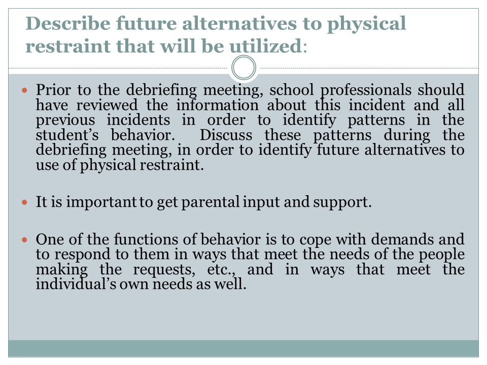 Describe future alternatives to physical restraint that will be utilized: