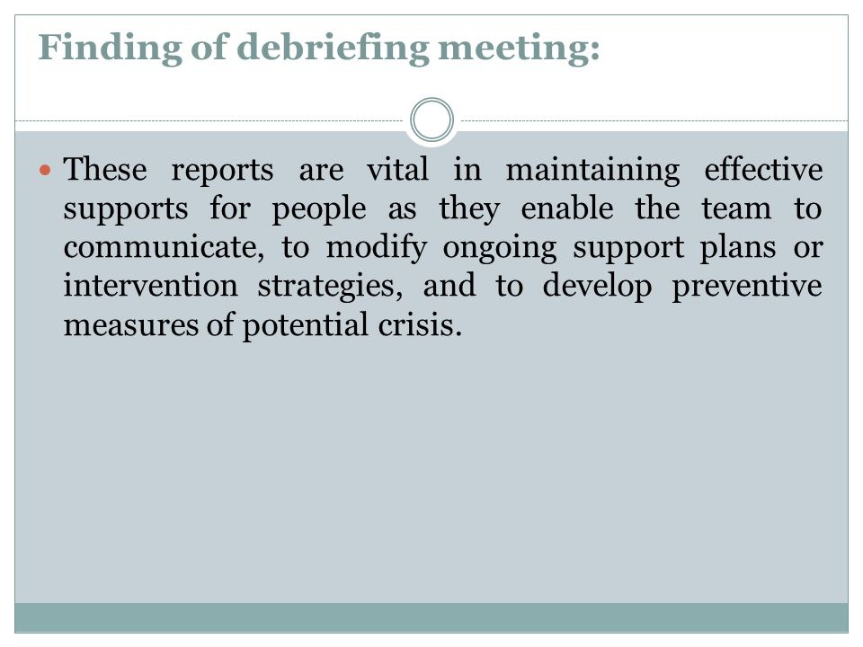 Finding of debriefing meeting: