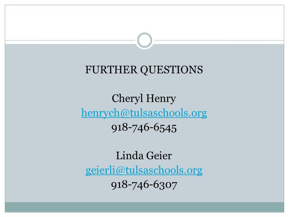 FURTHER QUESTIONS Cheryl Henry henrych@tulsaschools