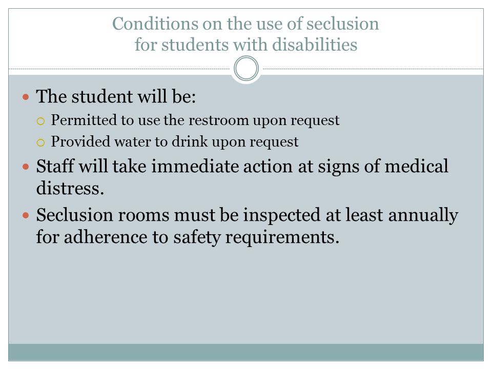 Conditions on the use of seclusion for students with disabilities