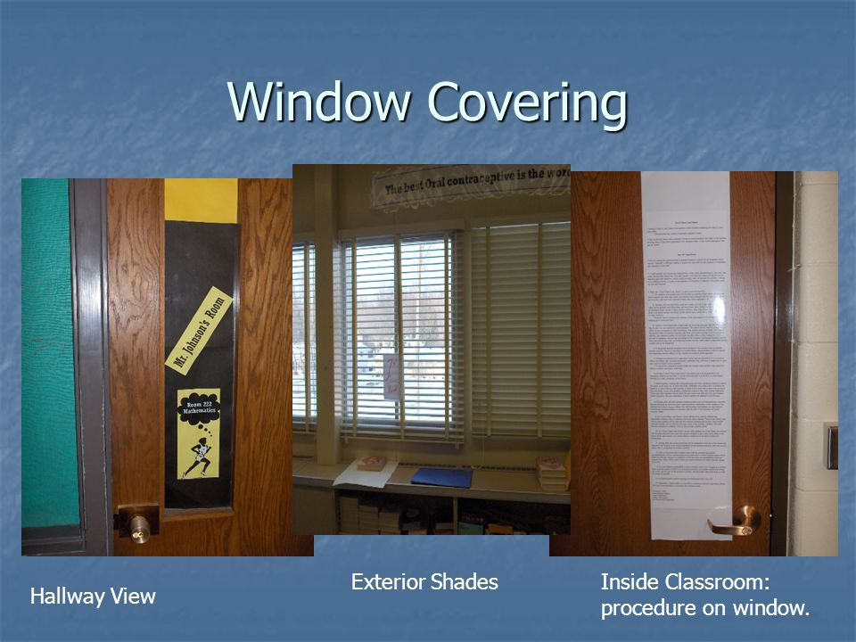 Window Covering Exterior Shades Inside Classroom: procedure on window.