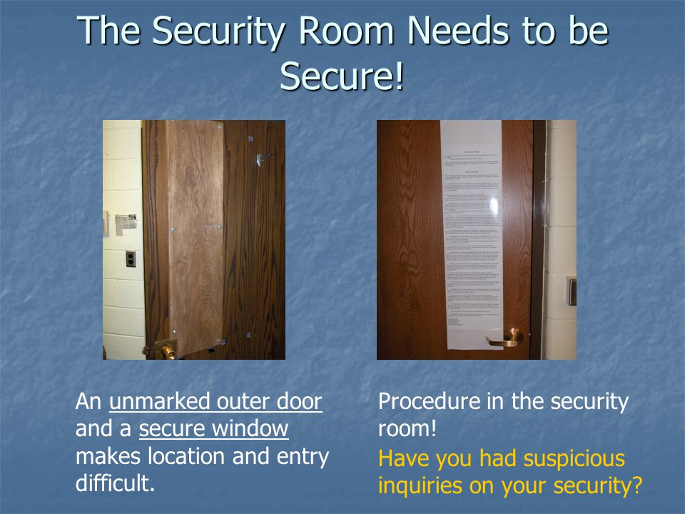 The Security Room Needs to be Secure!