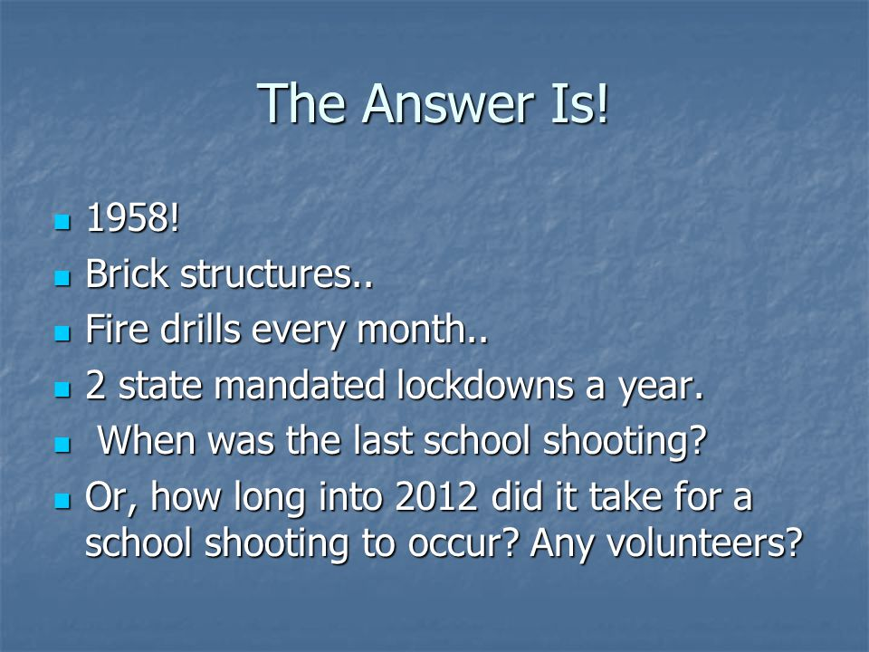 The Answer Is! 1958! Brick structures.. Fire drills every month..