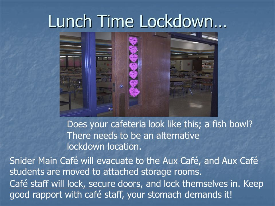 Lunch Time Lockdown… Does your cafeteria look like this; a fish bowl