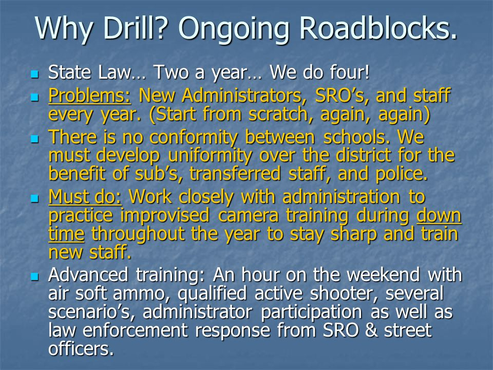 Why Drill Ongoing Roadblocks.